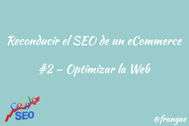 reconducir seo ecommerce - Optimizar la Web